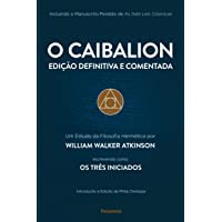 O Caibalion: Edição Definitiva e Comentada