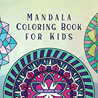 Mandala Coloring Book for Kids: Childrens Coloring Book with Fun, Easy, and Relaxing Mandalas for Boys, Girls, and…