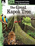 The Great Kapok Tree: An Instructional Guide for Literature (Great Works)