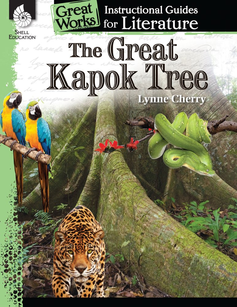 The Great Kapok Tree: An Instructional Guide for Literature Great ...