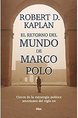 El retorno del mundo de Marco Polo: Claves de la estrategia política americana del siglo XXI (ENSAYO Y BIOGRAFÍA) (Spanish Edition) Kindle Edition