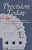 Precision Today: Your Guide to Learning the System -- or Fine-Tuning your Precison Partnership (2nd Edition)