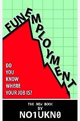 Funemployment Kindle Edition