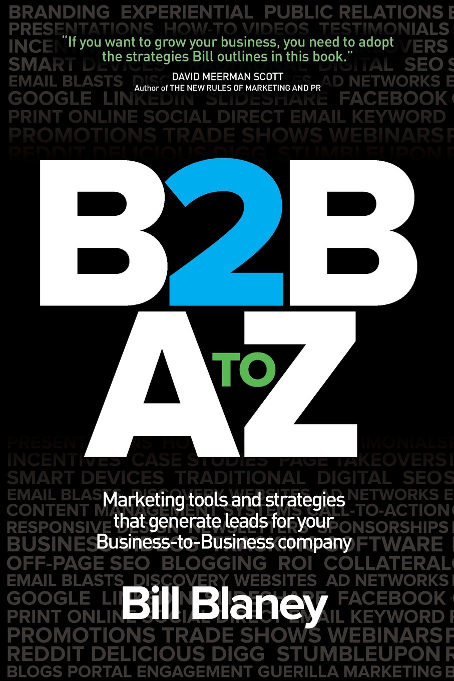 B2B A To Z  Marketing Tools And Strategies That Generate Leads For Business To Business Companies