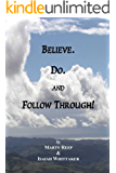 Purposeful Living: Believe. Do. and Follow Through!