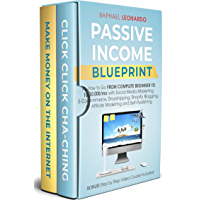 Passive Income Blueprint:  How To Go From Complete Beginner To 10000/Mo With Social Media Marketing, ECommerce, Dropshipping, Shopify, Blogging, Affiliate ... And SelfPublishing (English Edition)