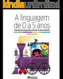 A linguagem de 0 a 5 anos: Pedro (0 - 18 meses)