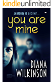 You Are Mine: a gripping psychological suspense