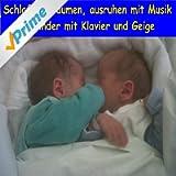 Schlafen, träumen, ausruhen mit Musik für Kinder mit Klavier und Geige