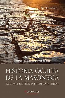 Historia oculta de la masonería III (AUTORES CONTEMPORÁNEOS nº 100056) (Spanish Edition)