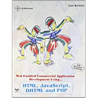Web Enabled Commercial Application Development Using HTML, JavaScript, DHTML and PHP ( 4th Revised Edition ) CD-ROM Included