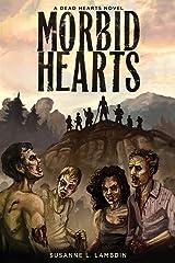 Morbid Hearts (A Dead Hearts Novel) (Volume 1) Paperback