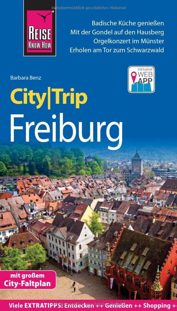 Reise Know-How CityTrip Freiburg: Reiseführer mit Faltplan und kostenloser Web-App