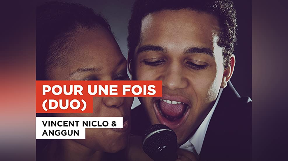 Pour une fois (Duo) in the Style of Vincent Niclo & Anggun