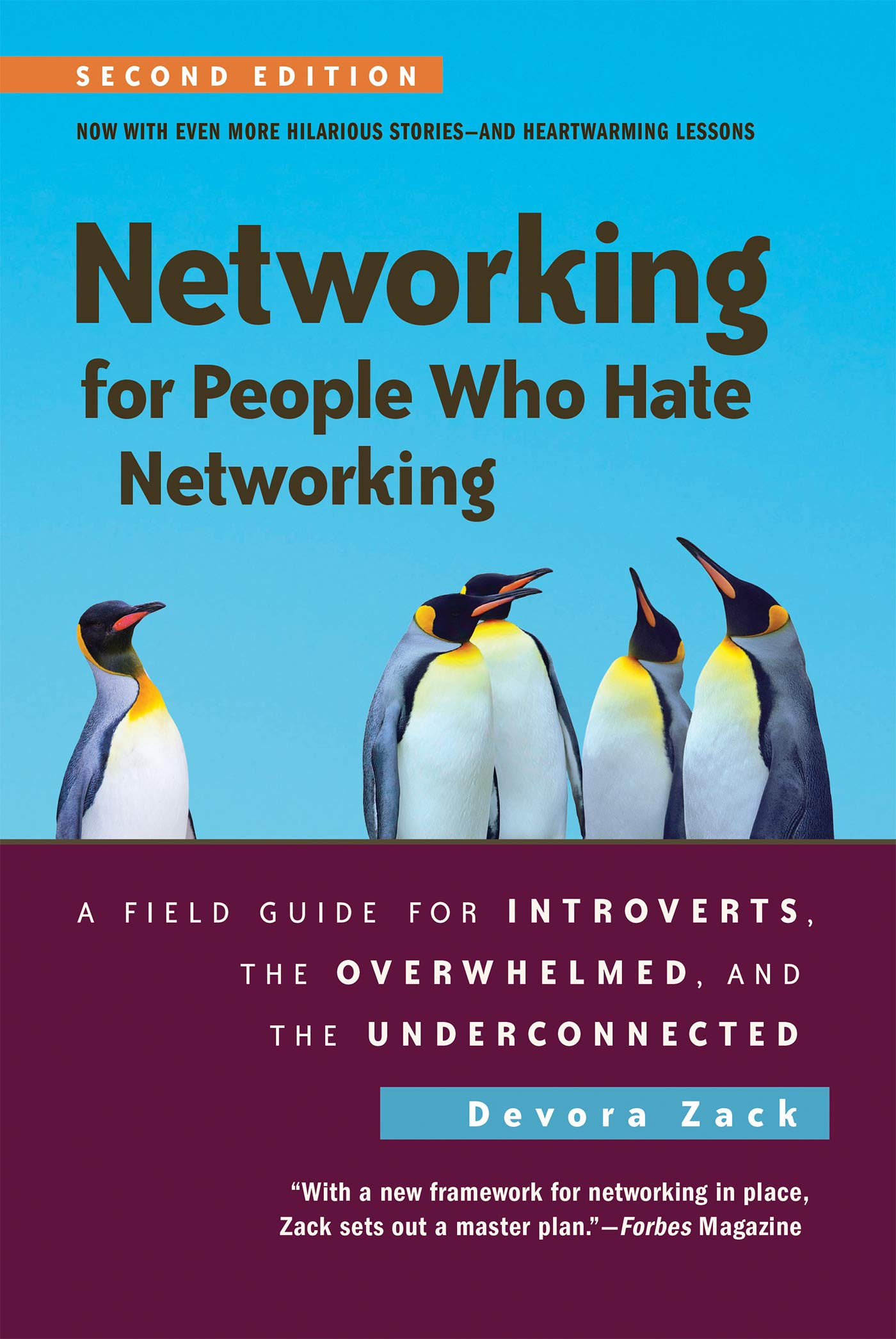 Networking for People Who Hate Networking, Second Edition: A Field Guide for Introverts, the Overwhelmed, and the…