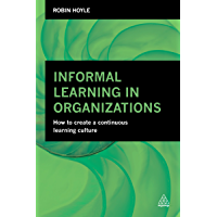 Informal Learning in Organizations: How to Create a Continuous Learning Culture (English Edition)