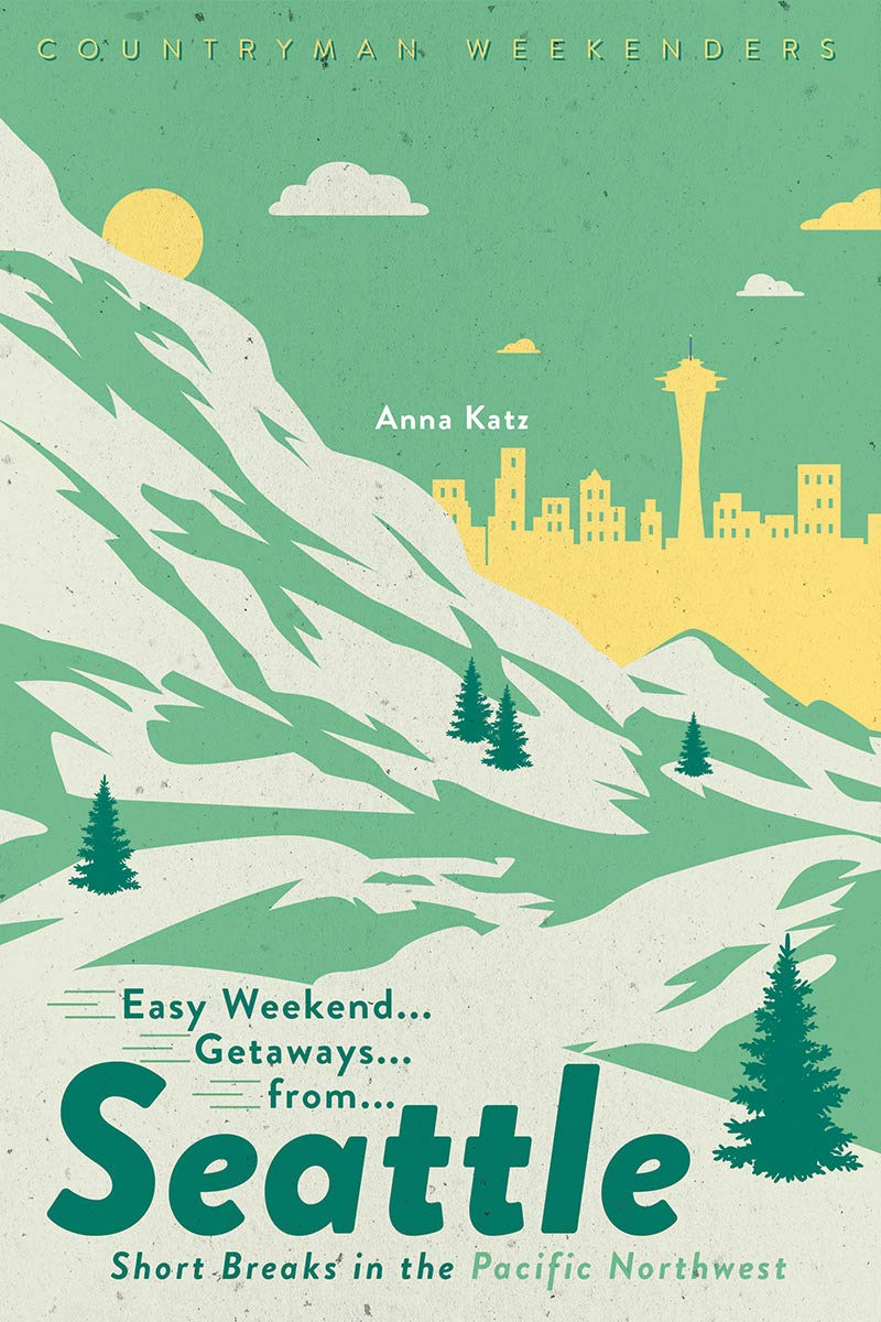 4f61e18189 Easy Weekend Getaways from Seattle  Short Breaks in the Pacific Northwest  (1st Edition) Paperback – June 11