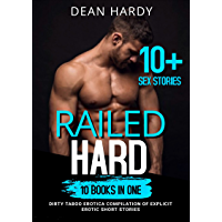 Railed Hard: A Gay MM Dirty Taboo Compilation of Explicit Erotic Short Stories, 10 books in one!