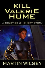 Kill Valerie Hume: A Solstice 31 Saga Short Story Kindle Edition