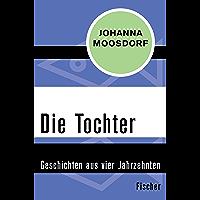 Die Tochter: Geschichten aus vier Jahrzehnten (German Edition)