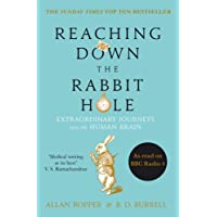Reaching Down the Rabbit Hole: Extraordinary Journeys into the Human Brain