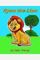 Ryan the Lion Kindle Edition