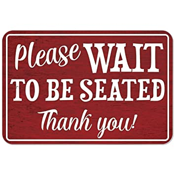 Onemtoss Schild Aluminum Sign Please Wait To Be Seated 9h X 6b