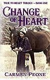 Change of Heart (True to Heart Trilogy) (Volume 1)