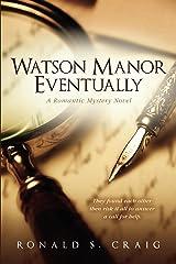 Watson Manor Eventually (Watson Manor Mystery Series Book 1) Kindle Edition