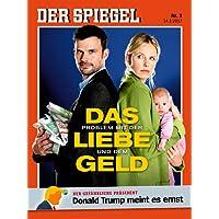 DER SPIEGEL 3/2017: Das Problem mit der Liebe und dem Geld
