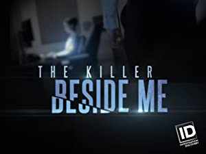 Amazoncom Watch The Killer Beside Me Season 1 Prime Video