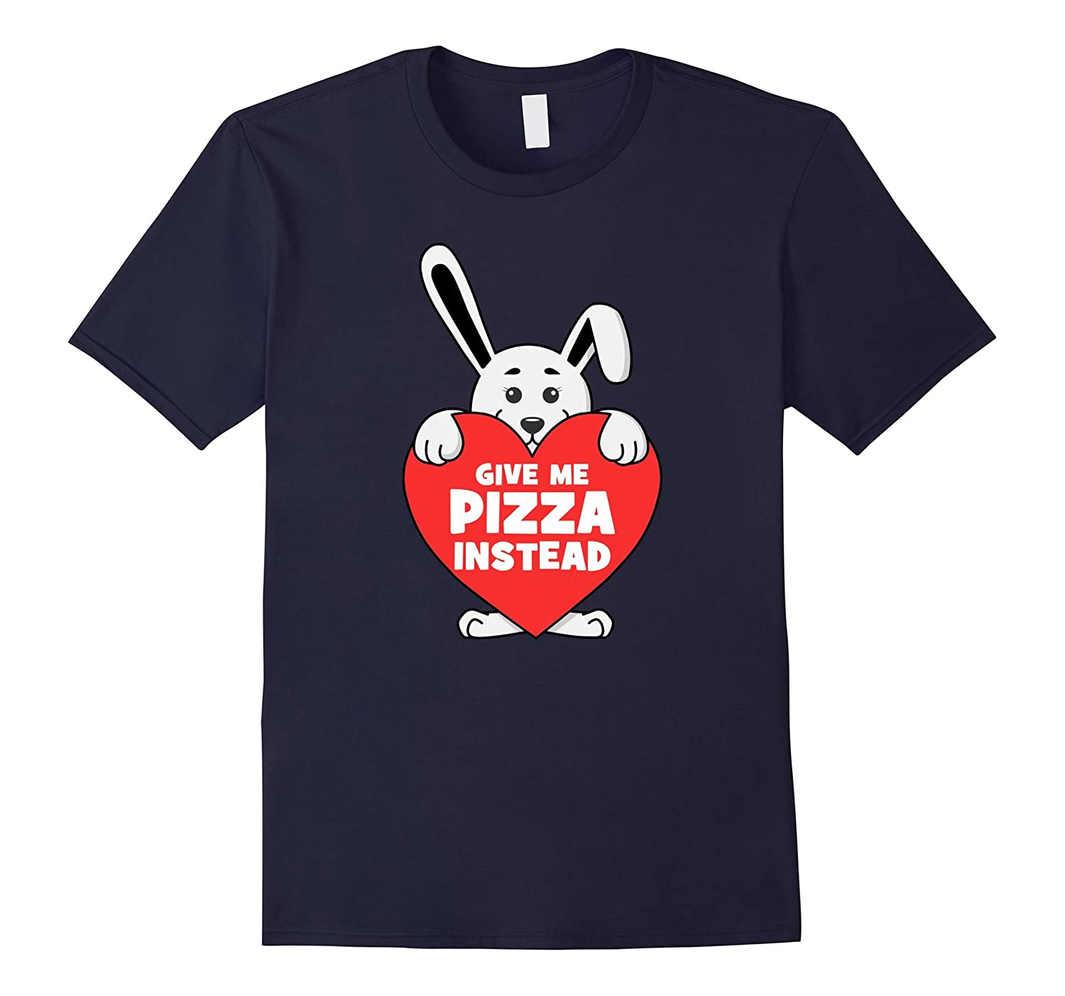 Give Me Pizza Instead Valentines Bunny Rabbit Heart T-Shirt-4LVS