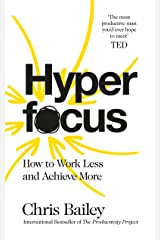 Hyperfocus: How to Work Less to Achieve More Kindle Edition