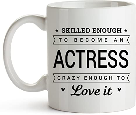 Amazon Com Skilled Enough To Become An Actress Coffee Mug Funny Gift Ideas For Actresses Actress Coffee Mug Gifts Funny Coffee Mugs For Actress Unique Gift Best Gift For Friends Coworkers Boss 11