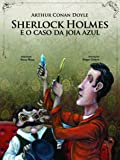 Sherlock Holmes e o Caso da Joia Azul