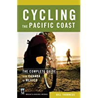 Cycling the Pacific Coast: A Complete Guide from Canada to Mexico