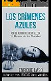 Los Crímenes Azules: Novela negra y policíaca cargada de suspenso (Ethan Bush nº 1)