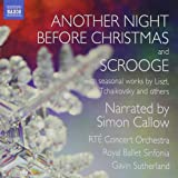Another Night Before Christmas and Scrooge with seasonal works by Liszt, Tchaikovsky and others (Narrated by Simon Callow)