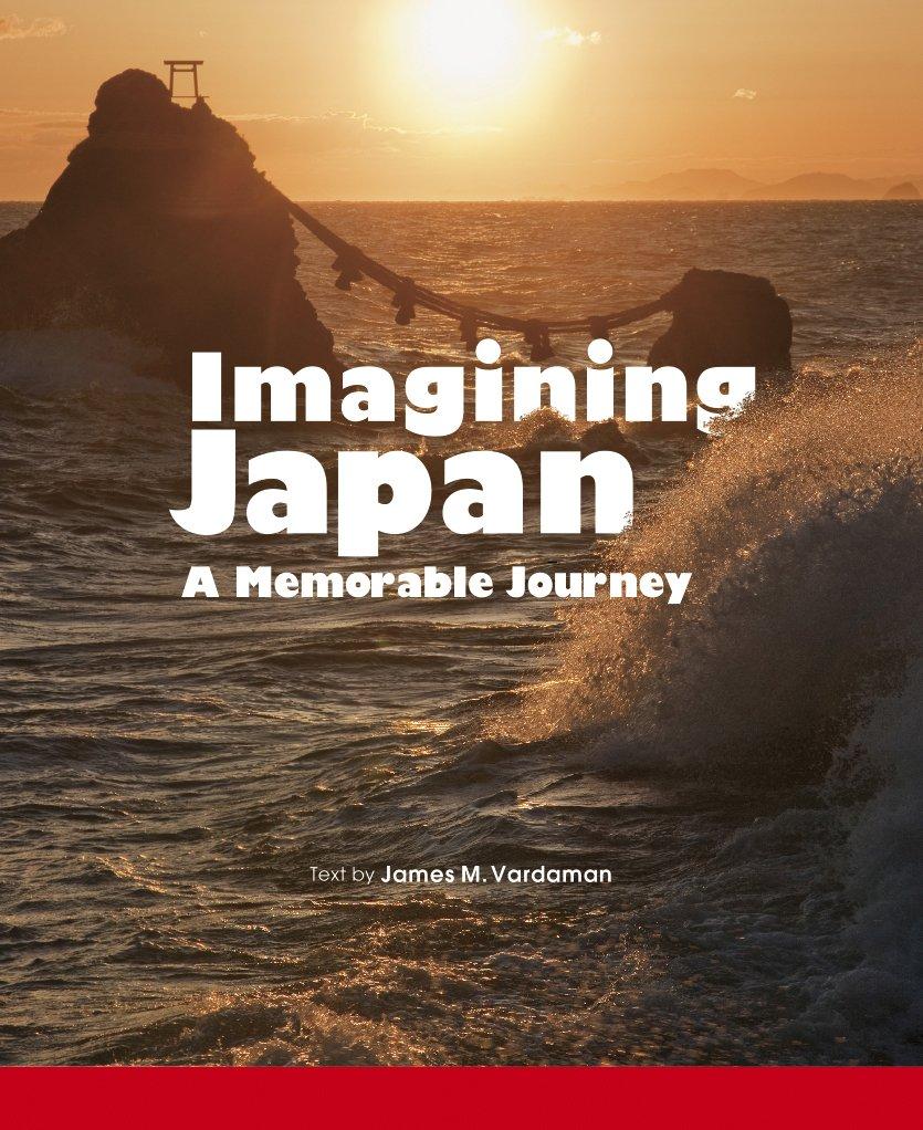 Imagining Japan A Memorable Journey 記憶に残る日本絶景の旅【英文日本写真集】