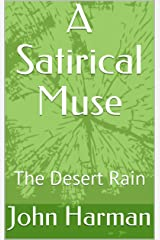 A Satirical Muse: The Desert Rain Kindle Edition