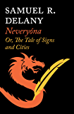 Neveryóna: Or, The Tale of Signs and Cities (Return to Nevèrÿon Book 2)