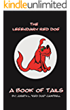 The Legendary Red Dog: A Book of Tails