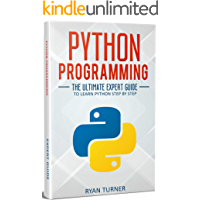 Python Programming: The Ultimate Expert Guide to Learn Python Step-by-Step