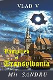 Vampires of Transylvania: Pray that you won't become their prey. (Vlad V Book 4)