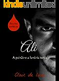 Ali: A paixão e a luxúria turca (Ficções eróticas Livro 3)
