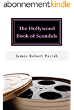 The Hollywood Book Of Scandals: The Shocking, Often Disgraceful Deeds and Affairs of More than 100 American Movie and TV Idols (Encore Film Book Classics 10) (English Edition)