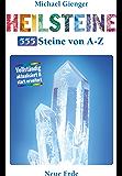 Heilsteine: 555 Steine von A-Z