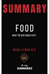 Summary: Food: What The Heck Should I Eat? by Dr. Mark Hyman Kindle Edition