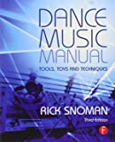 Dance Music Manual: Tools, Toys, and Techniques by Rick Snoman (5-Dec-2013) Paperback