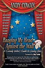 Banging My Head Against the Wall: A Comedy Writer's Guide to Seeing Stars Paperback